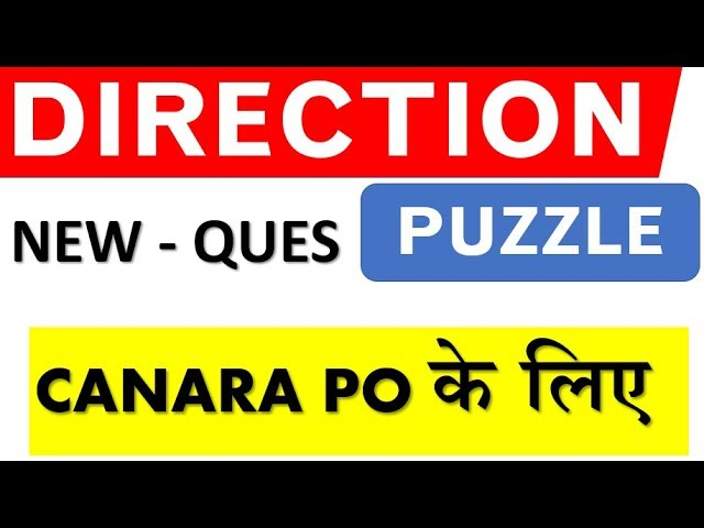 NEW TYPE PUZZLES DIRECTION BASED (MOST IMPORTANT) SESSION FOR CANARA BANK PO 2018 EXAM