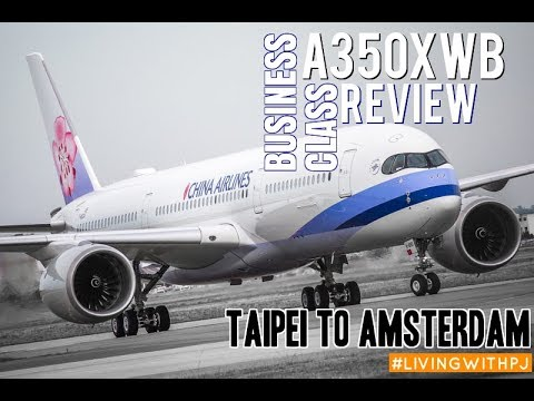 China Airlines A350XWB Business Class Review! Taipei to Amsterdam