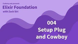 Elixir: Setup Plug and Cowboy - [004]