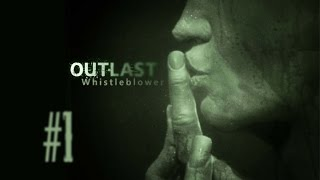 Outlast Whistleblower DLC Pt 1 (El Delicioso)