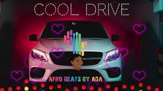 """Afrobeats by Ada presents """"Cool Drive """"(Instrumental) by Afrobeats by Ada Produced by Afrobeats by Ada © 2020 Afrobeats by Ada Cool Drive is Available to ..."""