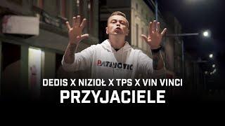 Dedis ft. Nizioł, TPS, Vin Vinci - Przyjaciele