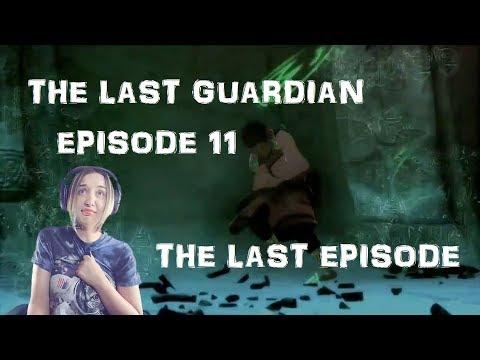 THE LAST GUARDIAN  EPISODE 11 FINALE