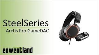 [Cowcot TV] Présentation casque Steelseries Arctic Pro + GameDac