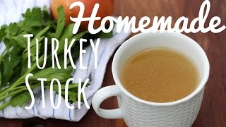 Homemade Turkey Stock - City Cookin'