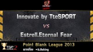 Innovate by TteSPORT vs Estrell.Eternal Fear : Point Blank League 2013 by TteSPORT