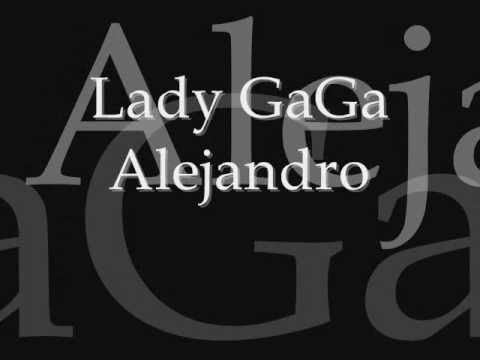 Lady Gaga-Alejandro Lyrics