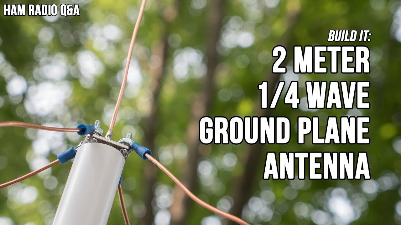 2 Meter VHF Quarter Wave Ground Plane Antenna - Ham Radio Q&A