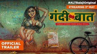 Gandii Baat | Official Trailer | Web series | Streaming 3rd May | ALTBalaji