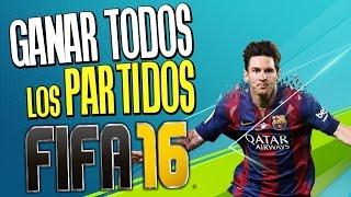 COMO GANAR TODOS LOS PARTIDOS DE FIFA 16