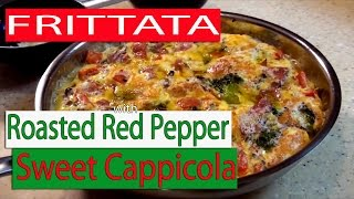 Frittata with Sweet Cappicola & Roasted Red Pepper