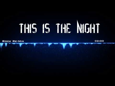 This Is The Night - Rock Remix  (Playone remix contest)