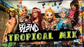 (TROPICAL MIX) - DJ BL3ND [HD]