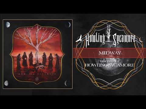 HOWLING SYCAMORE - MIDWAY