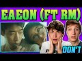 eAeon (이이언) - Don't (feat. RM) MV REACTION!!