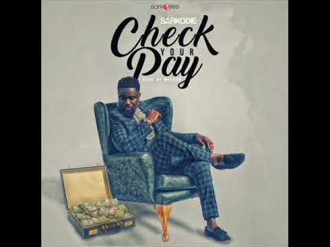 Sarkodie - Check Your Pay (Official Audio)