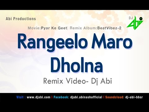Rangeelo Maro Dholna Remix | Pyar Ke Geet | Dj Abi | Remix Video | HD