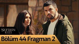 Sefirin Kızı 44. Bölüm 2. Fragman
