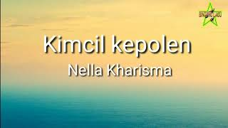 Lirik lagu Kimcil kepolen - Nela kharisma