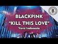 Blackpink - Kill This Love Versi Indonesia - Bmen#440