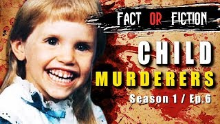 KIDS Who MURDER - FACT or FICTION?