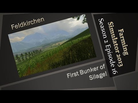 Farming Simulator 2013 S2E16 - Finally Our First Bunker of Silage!