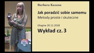 JAK PORADZIĆ SOBIE SAMEMU (Wykład w Głogowie 20.11.2018, cz.3)
