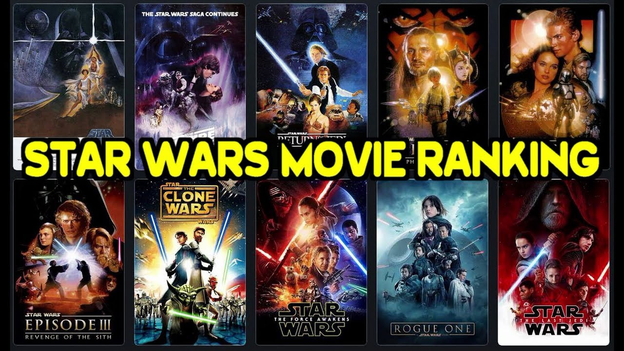 ranking every star wars movie including the last jedi