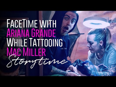 i-tattooed-mac-miller-while-facetiming-ariana-grande⚡storytime!