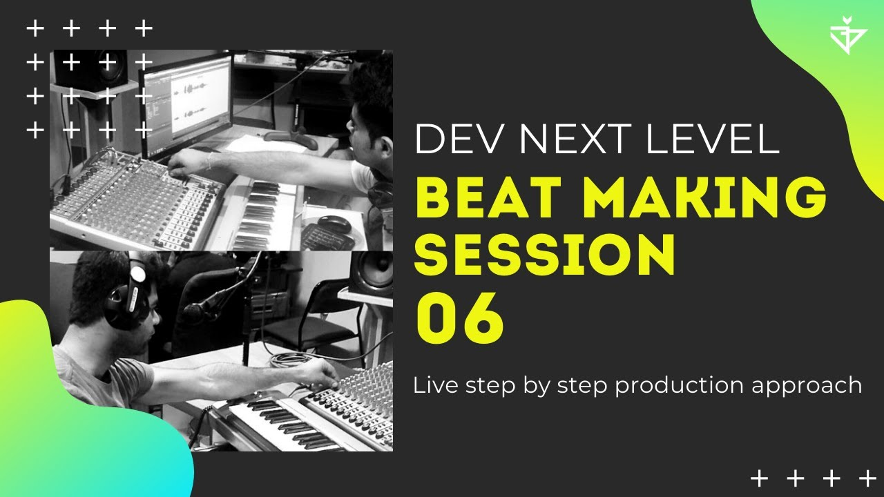 BEAT MAKING Session | Episode - 06 | Sad-Romantic Song Beat | Dev Next Level