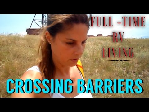 RV FULL-TIME LIVING ~CROSSING BARRIERS & 3D EDUCATION FOR KIDS