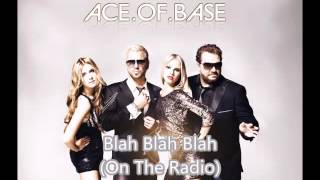 Ace.of.Base - Blah Blah Blah On The Radio (Ari Lehtonen Mix)