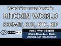Words you must know - What is SegWit ,Bitcoin Core, Bitcoin Unlimited, Soft Fork, Hard Fork