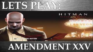 Lets Play: Hitman Blood Money - Amendment XXV (Episode 11)