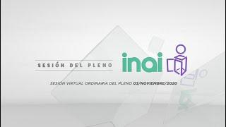 Sesión Virtual Ordinaria del Pleno del INAI Correspondiente al 03 de noviembre de 2020