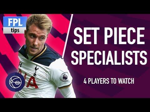 4 SET PIECE SPECIALISTS   Pre-season 2017/18   Fantasy Premier League