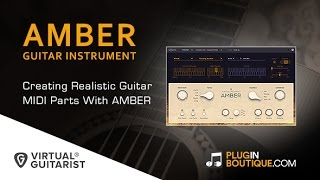 AMBER By Virtual Guitarist - Creating Realistic Guitar Parts With AMBER
