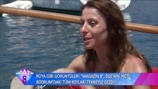 Rüya Gibi Görüntüler Magazin 8 Ege'nin İncisi Bodrum'daki Tüm Koyları Tekneyle Gezdi