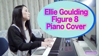 【Piano Cover】Ellie Goulding - Figure 8