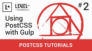#2 - Using PostCSS with Gulp - PostCSS Tutorials