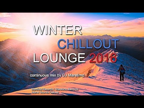 DJ Maretimo - Winter Chillout Lounge 2016 (Full Album) 2+ Hours, HD, Del Mar Sound Cafe