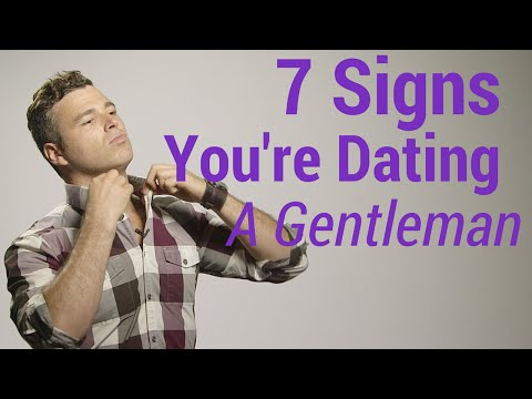7 Signs Youre Dating a True Gentleman