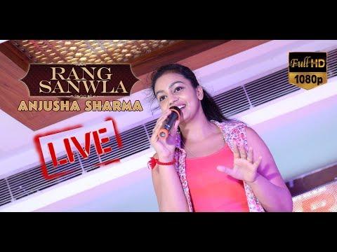 Rang Sanwla | Anjusha Sharma | Full HD | First Live Show
