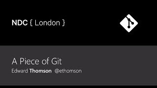 A Piece of Git - Edward Thomson