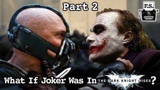 What If The Joker Was In The Dark Knight Rises? - Part 2