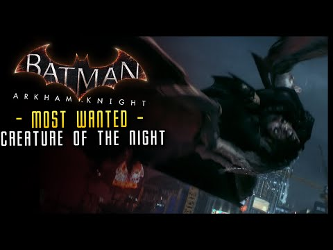 Batman Arkham Knight: Creature of the Night (Most Wanted)