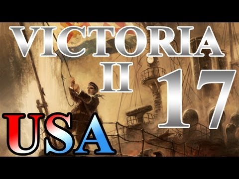 """Victoria 2 Lets Play United States """"Spanish-American War"""" EP:17 [1888-1893]"""