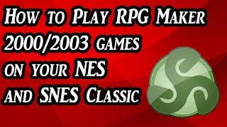 How to Play RPG Maker 2000/2003 games on your NES and SNES Classic (Tutorial)