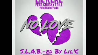 Lil'Keke ft Chucky Trill - No Love (S.L.A.B.-ed By Lil'C)