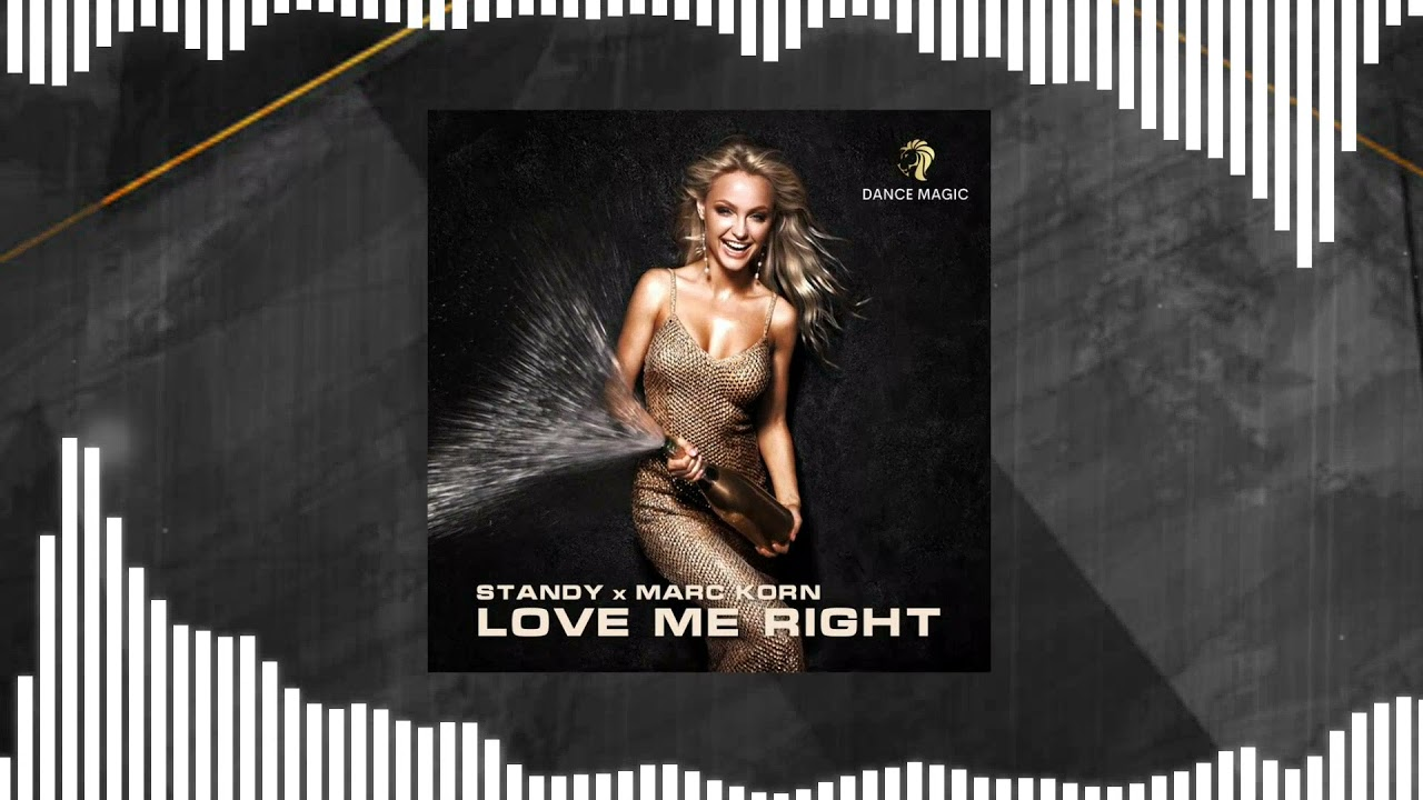 Standy & Marc Korn - Love Me Right (Radio Edit)